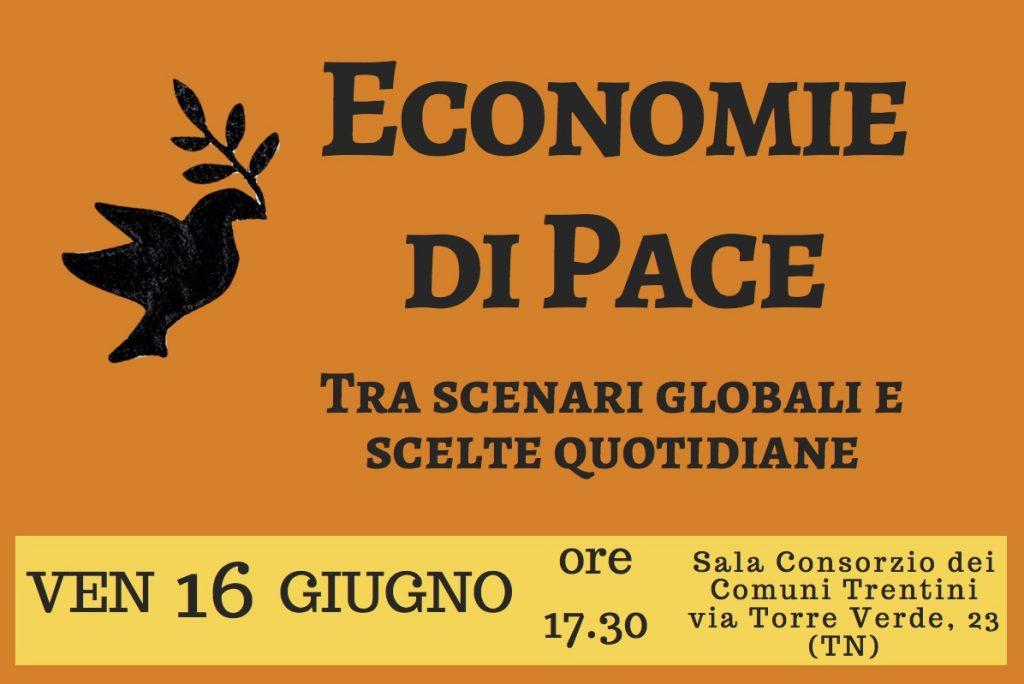 Economie di Pace Tra scenari globali e scelte quotidiane