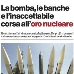 La bomba, le banche e l'inaccettabile corsa all'oro nucleare